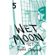 Wet Moon 5 by Campbell, Sophie, 9781620103319