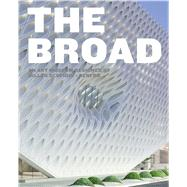 The Broad: An Art Museum Designed by Diller Scofidio + Renfro by Heyler, Joanne; Schad, Ed; Beck, Chelsea; Betsky, Aaron (CON); Day, Joe (CON), 9783791353319