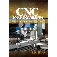 CNC Programming using Fanuc Custom Macro B by Sinha, S.K, 9780071713320