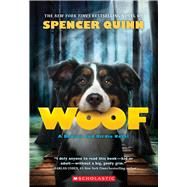 Woof: A Bowser and Birdie Novel by Quinn, Spencer, 9780545643320