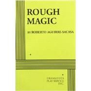 Rough Magic by Aguirre-Sacasa, Roberto, 9780822223320