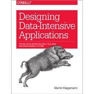 Designing Data-intensive Applications by Kleppmann, Martin, 9781449373320