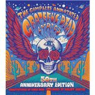 The Complete Annotated Grateful Dead Lyrics by Dodd, David (CON); Carpenter, Jim; Trist, Alan, 9781501123320