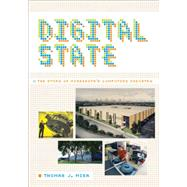 Digital State: The Story of Minnesota's Computing Industry by Misa, Thomas J., 9780816683321