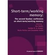 Short Term/Working Memory: Second Quebec Conference on Short-Term/Working: A Special Issue of Memory by Neath,Ian;Neath,Ian, 9781138883321