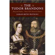The Tudor Brandons by Watkins, Sarah-beth, 9781785353321