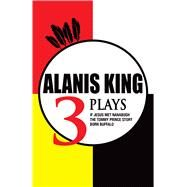 3 Plays by King, Alanis, 9781927083321