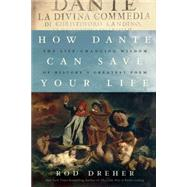 How Dante Can Save Your Life by Dreher, Rod, 9781941393321