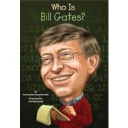Who Is Bill Gates? by Brennan, Patricia; Hammond, Ted; Harrison, Nancy, 9780448463322