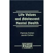 Life Values and Adolescent Mental Health by Cohen,Patricia, 9781138873322