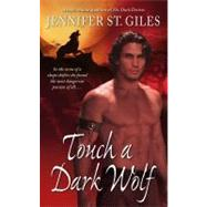 Touch A Dark Wolf by Jennifer St. Giles, 9781416513322