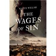 The Wages of Sin by Welsh, Kaite, 9781681773322