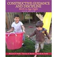 Constructive Guidance and Discipline Birth to Age Eight by Fields, Marjorie V.; Merritt, Patricia P.; Fields, Deborah M., 9780132853323