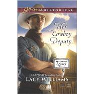 Her Cowboy Deputy by Williams, Lacy, 9780373283323