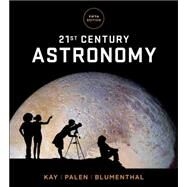 21st Century Astronomy by Kay, Laura; Palen, Stacy; Blumenthal, George, 9780393603323