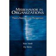 Misbehavior in Organizations: Theory, Research, and Management by Vardi; Yoav, 9780805843323