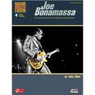 Joe Bonamassa Legendary Licks : An Inside Look at the Guitar Style of Joe Bonamassa by Wine, Toby; Bonamassa, Joe (CRT), 9781603783323