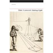Raking Light by Langley, Eric, 9781784103323