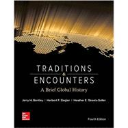 Traditions & Encounters: A Brief Global History by Bentley, Jerry; Ziegler, Herbert; Streets Salter, Heather, 9780073513324