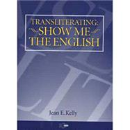 Transliterating: Show Me the English by Me the English, 9780916883324