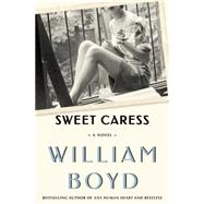 Sweet Caress by Boyd, William, 9781632863324