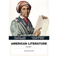 American Literature, Volume I by Cain, William E.; McDermott, Alice; Newman, Lance E; Wyss, Hilary E., 9780134053325
