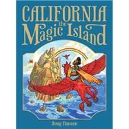 California, the Magic Island by Hansen, Doug; Hansen, Doug, 9781597143325