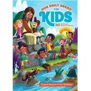 Our Daily Bread for Kids by Bowman, Crystal; Mckinley, Teri; Flowers, Luke, 9781627073325
