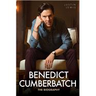 Benedict Cumberbatch: The Biography by Lewis, Justin, 9781784183325