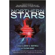 Northern Stars The Anthology of Canadian Science Fiction by Hartwell, David G.; Grant, Glenn, 9780765393326