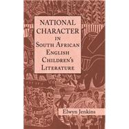 National Character in South African English Children's Literature by Jenkins,Elwyn, 9781138833326