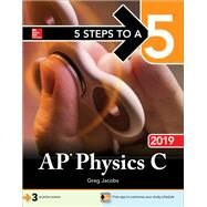 5 Steps to a 5: AP Physics C 2019 by Jacobs, Greg, 9781260123326