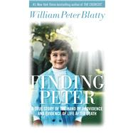 Finding Peter: A Wild Ride in Search of the Soul by Blatty, William Peter, 9781621573326