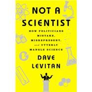 Not a Scientist by Levitan, Dave, 9780393353327