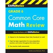 Cliffsnotes Grade 6 Common Core Math Review by McCune, Sandra Luna, Ph.D., 9780544373327