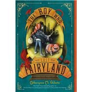 The Boy Who Lost Fairyland by Valente, Catherynne M.; Juan, Ana, 9781250073327