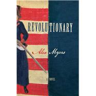 Revolutionary by Myers, Alex, 9781451663327