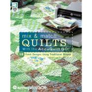 Mix and Match Quilts : With the AccuQuilt GO! by Unknown, 9781592173327