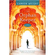 The Orphan Keeper by Wright, Camron, 9781629723327