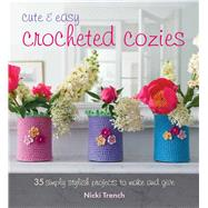 Cute & Easy Crocheted Cozies by Trench, Nikki, 9781782493327