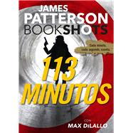 113 minutos/ 113 Minutes by Patterson, James; DiLallo, Max, 9786075273327