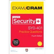 CompTIA Security+ SY0-401 Practice Questions Exam Cram by Barrett, Diane, 9780789753328