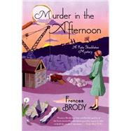 Murder in the Afternoon by Brody, Frances, 9781250063328