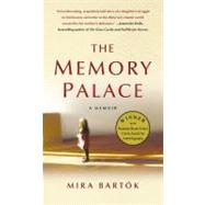 The Memory Palace A Memoir by Bartok, Mira, 9781439183328