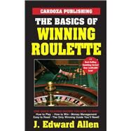 The Basics of Winning Roulette by Allen, J. Edward, 9781580423328