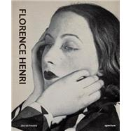 Florence Henri by Henri, Florence; Gili, Marta; Zelich, Cristina; Kismaric, Susan, 9781597113328