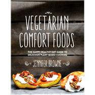 Vegetarian Comfort Foods by Browne, Jennifer, 9781632203328