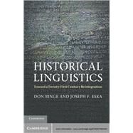 Historical Linguistics: Toward a Twenty-First Century Reintegration by Don Ringe , Joseph F. Eska, 9780521583329