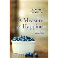 A Measure of Happiness by Thomson, Lorrie, 9780758293329
