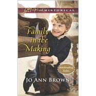 Family in the Making by Brown, Jo Ann, 9780373283330